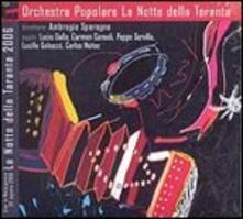 La Notte della Taranta 2006 - CD Audio di Orchestra Popolare La Notte della Taranta
