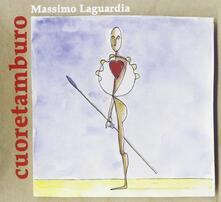 Cuoretamburo - CD Audio di Massimo Laguardia