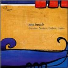 Sea Inside - CD Audio di Roberto Gatto,Avishai Cohen,Javier Girotto,Francesco Nastro