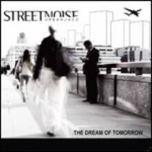 The Dream of Tomorrow - CD Audio di Streetnoise Urban Jazz