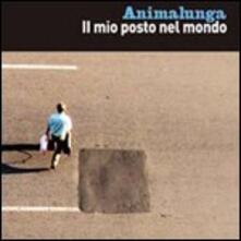 Il mio posto nel mondo - CD Audio di Animalunga