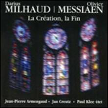 La Création, la Fin - CD Audio di Olivier Messiaen,Darius Milhaud,Jean-Pierre Armengaud,Paul Klee Quartet,Jan Creutz