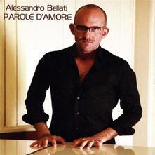 Parole d'amore - CD Audio di Alessandro Bellati
