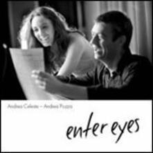 Enter Eyes - CD Audio di Andrea Pozza,Andrea Celeste