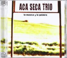 La musica y la palabra - CD Audio di Aca Seca Trio