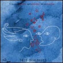 Trio Dialogues - CD Audio di Gary Peacock,Peter Erskine,Francesco Nastro