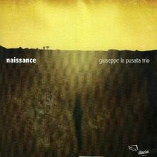 Naissance - CD Audio di Giuseppe La Pusata