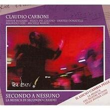 Secondo a nessuno - CD Audio di Claudio Carboni