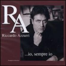 Io, sempre io - CD Audio di Riccardo Azzurri