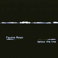 Below the Line - CD Audio di Fausto Rossi