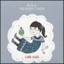 Little World - CD Audio di Ila,Happy Trees