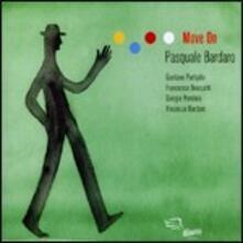 Move on - CD Audio di Pasquale Bardaro