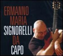 Da capo - CD Audio di Ermanno Maria Signorelli