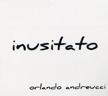 Inusitato - CD Audio di Orlando Andreucci