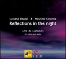 Reflections in the Night. Live in London - CD Audio di Maurizio Colonna,Luciana Bigazzi