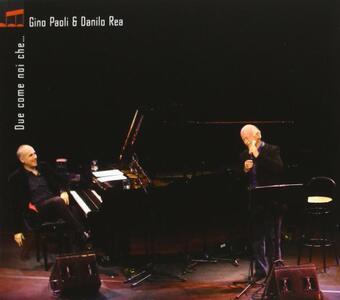 Due come noi che - CD Audio di Gino Paoli,Danilo Rea