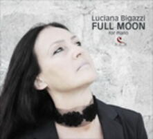 Full Moon for Piano - CD Audio di Luciana Bigazzi