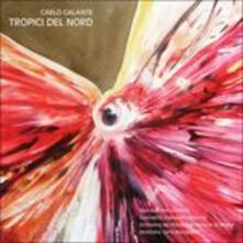 Tropici del Nord - CD Audio di Orchestra I Pomeriggi Musicali,Carlo Galante
