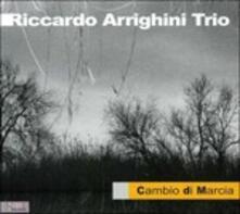 Cambio di marcia - CD Audio di Riccardo Arrighini
