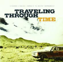 Traveling Through Time - CD Audio di Horacio Hernandez el Negro,Giovanni Hidalgo