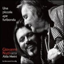 Una piccola ape furibonda. Giovanni Nuti canta Alda Merini - CD Audio di Giovanni Nuti