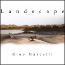 Landscape - CD Audio di Gino Marcelli
