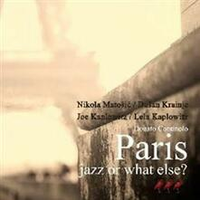 Paris. Jazz or What Else? - CD Audio di Donato Continolo