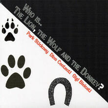 Who Is... The Lion, the Wolf and the Donk - CD Audio di Dino Contenti,Gigi Biolcati