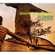 Quando mi innamoro in samba - CD Audio di Latin Colours Jazz Orchestra