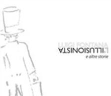 L'illusionista e altre storie - CD Audio + DVD di Luigi Fontana
