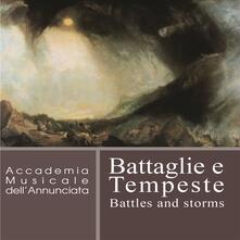 Battaglie e tempeste - CD Audio di Accademia Musicale dell'Annunciata