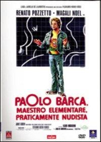 Locandina Paolo Barca, maestro elementare, praticamente nudista