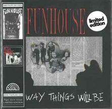 The Way Things Will Be - CD Audio di Funhouse