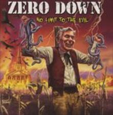 No Limit to the Evil - CD Audio di Zero Down