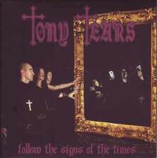 Follow the Signs of the Times (Digipack) - CD Audio di Tony Tears