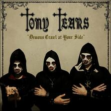 Demons Crawl at Your Side - CD Audio di Tony Tears