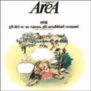 1978: gli dèi se ne vanno gli arrabbiati restano - Vinile LP di Area