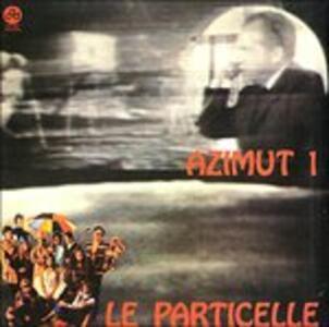 Azimut 1 - Vinile LP di Le Particelle