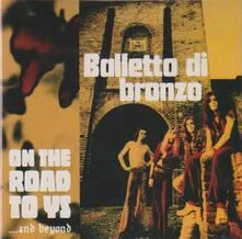 On the Road to Ys... and Beyond - CD Audio di Balletto di Bronzo