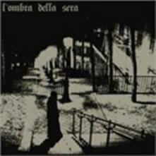 L'Ombra della Sera - CD Audio di L' Ombra della Sera