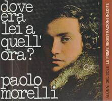 Dove era lei a quell'ora? (Digipack) - CD Audio di Paolo Morelli
