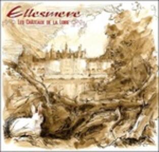 Les Châteaux de la Loire - Vinile LP di Ellesmere