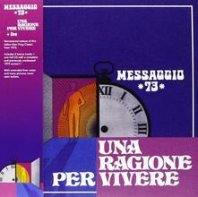 Una ragione per vivere - CD Audio di Messaggio 73