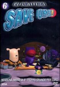 Gli imbattibili Save-Ums! Vol. 6 - DVD