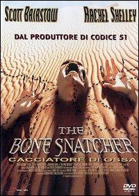 Locandina The Bone Snatcher. Cacciatore di ossa