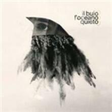 L'oceano quieto - Vinile LP di Il Buio