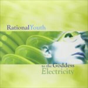 To the Goddess Electricity - Vinile LP di Rational Youth