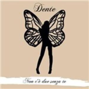 Non c'è due senza te - Vinile LP di Dente