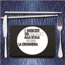 I musicisti del Teatro alla Scala featuring La drummeria - CD Audio di La Drummeria,Musicisti del Teatro alla Scala