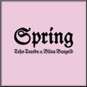 Spring (Colonna Sonora) - Vinile LP di Teho Teardo,Blixa Bargeld